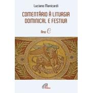 LV COMENTARIO A LITURGIA DOMINICAL E FESTIVA - ANO