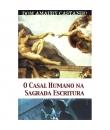LV O CASAL HUMANO NA SAGRADA ESCRITURA