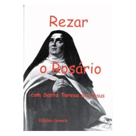 LV REZAR O ROSARIO COM SANTA TERESA DE JESUS