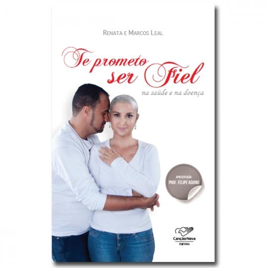 Livro Te prometo ser Fiel na saúde e na doença