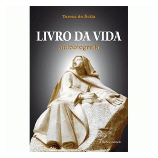 LV LIVRO DA VIDA - AUTOBIOGRAFIA TERESA DE AVILA