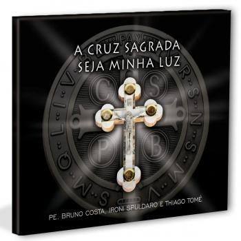 CD A Cruz sagrada seja...
