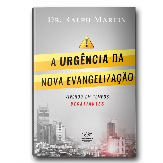 Livro A Urgência da Nova Evangelização: Vivendo em Tempos Desafiantes