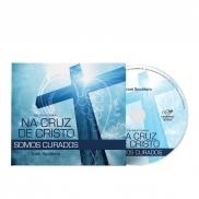 CD ORACIONAL NA CRUZ DE CRISTO SOMOS CURADOS